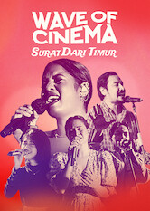 Search netflix Wave of Cinema: Surat dari Timur